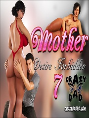 Mother Desire Forbidden 7- [CrazyDad3D]